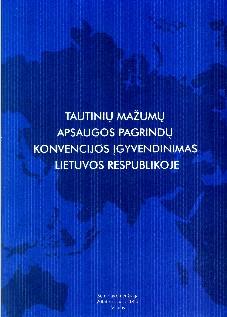 Tautinių mažumų apsaugos pagrindų konvencijos įgyvendinimas Lietuvos Respublikoje